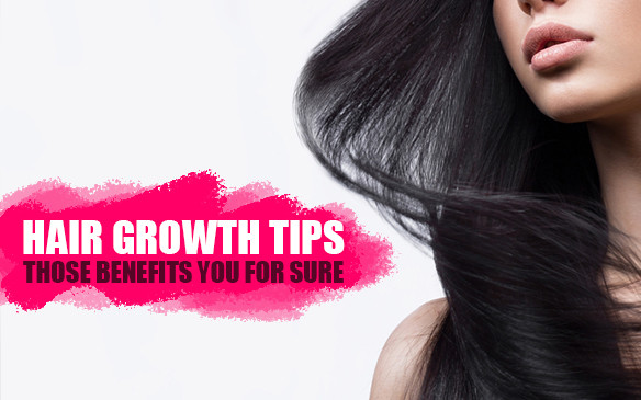 Hair Growth Tips Those Benefits You For Sure